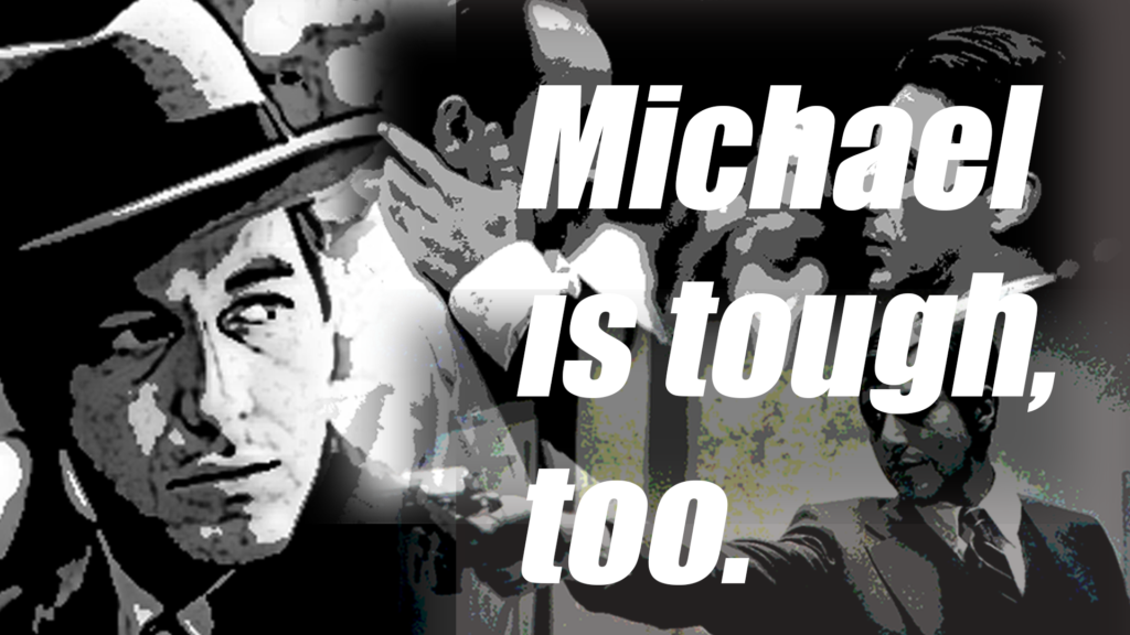 Michael is tough too