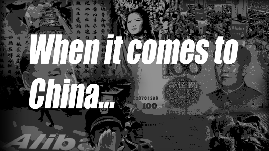 When it comes to China