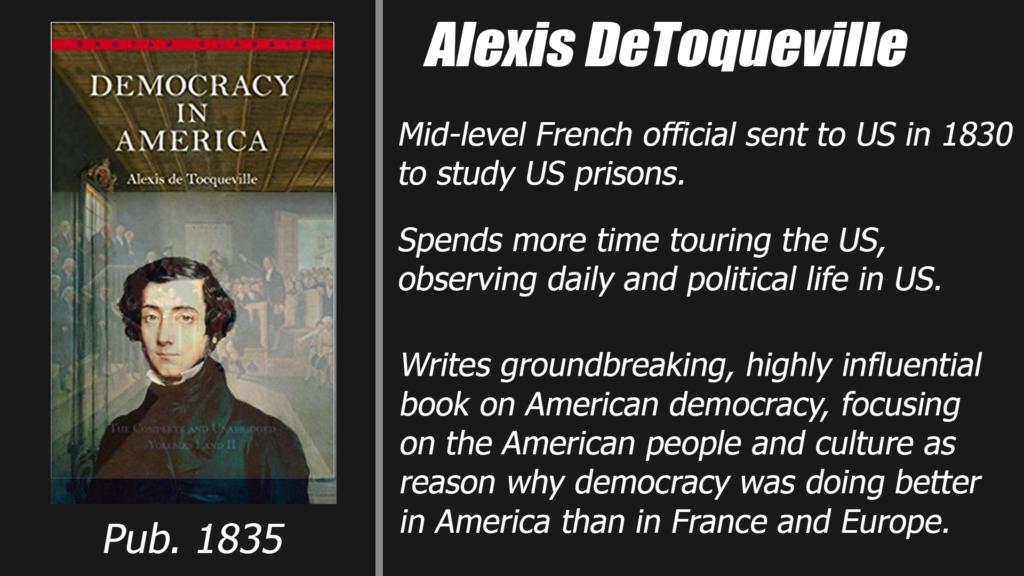 200 years ago DeToqueville focused on culture.
